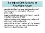 biological contributions to psychopathology19