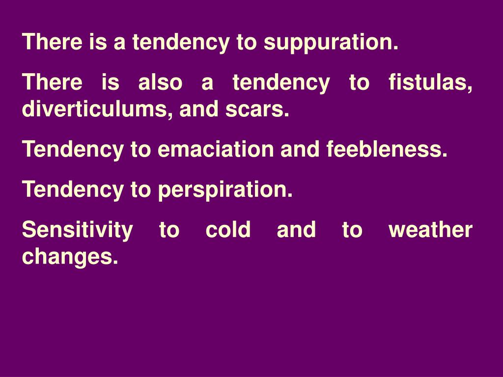 There is a tendency to suppuration.