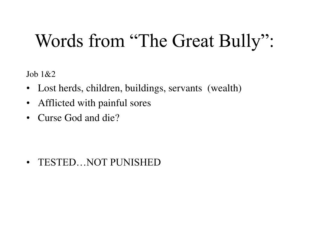 "Words from ""The Great Bully"":"