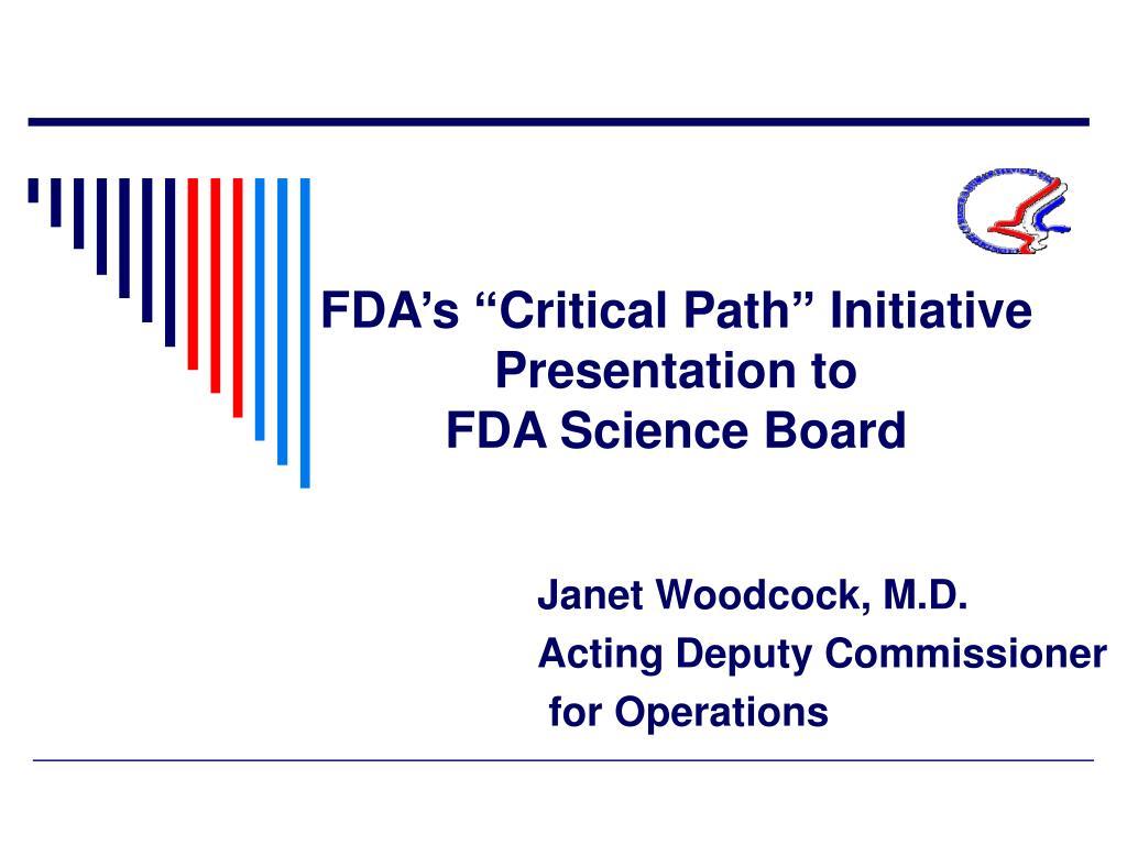 fda s critical path initiative presentation to fda science board l.