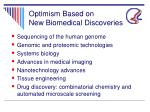 optimism based on new biomedical discoveries