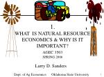 1 what is natural resource economics why is it important agec 3503 spring 2006