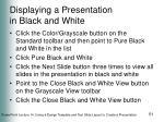 displaying a presentation in black and white