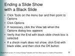 ending a slide show with a black slide