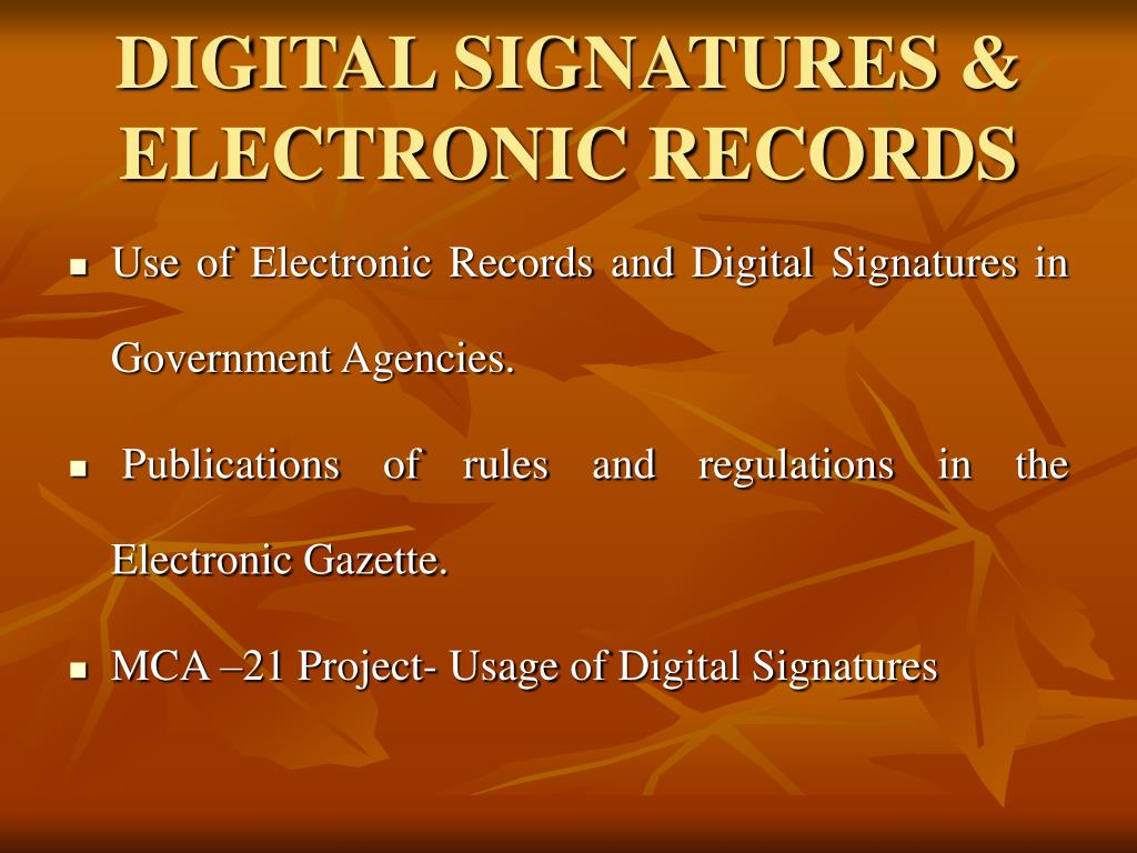 DIGITAL SIGNATURES & ELECTRONIC RECORDS