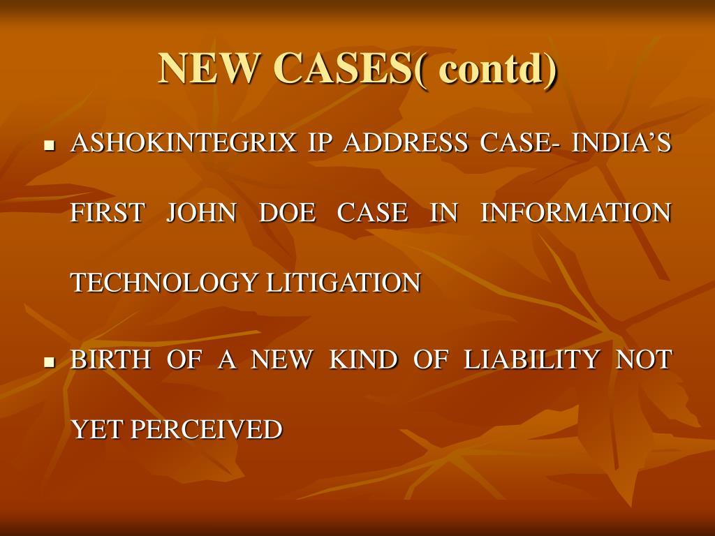 NEW CASES( contd)