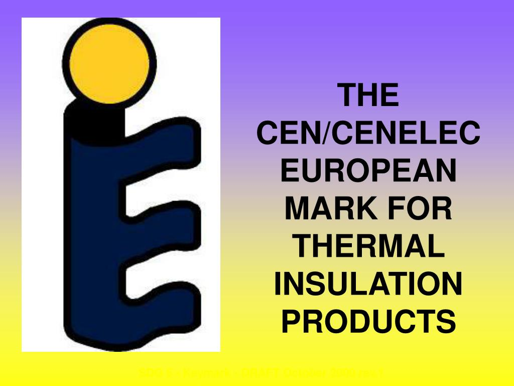 the cen cenelec european mark for thermal insulation products l.