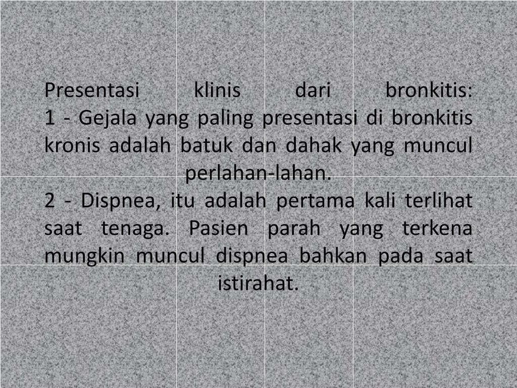 Presentasi klinis dari bronkitis: