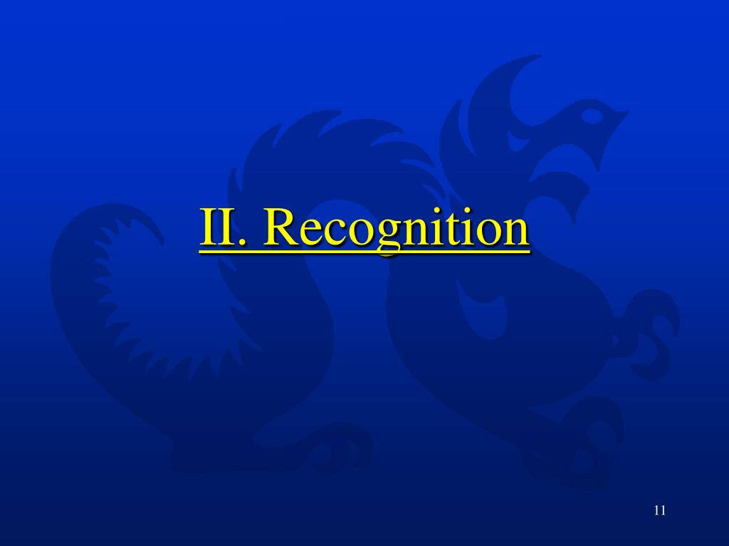 II. Recognition