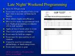 late night weekend programming