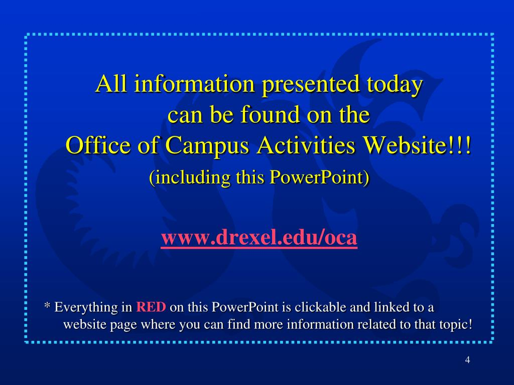 All information presented today                         can be found on the                                     Office of Campus Activities Website!!!