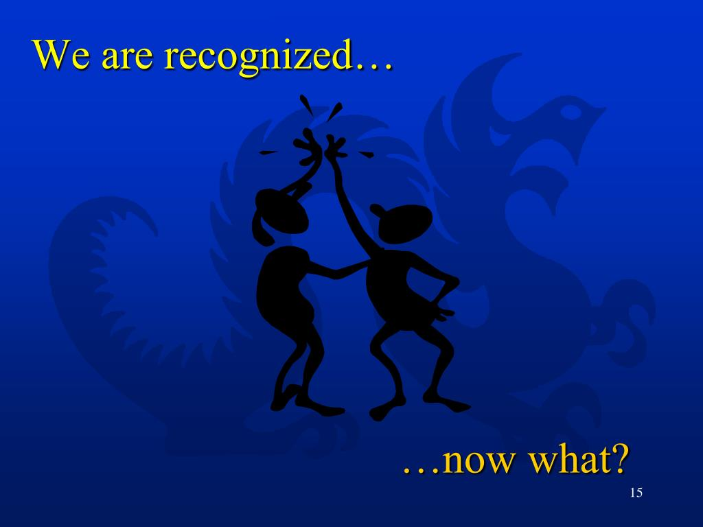 We are recognized…
