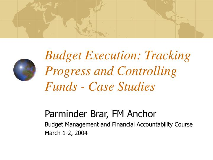 Budget execution tracking progress and controlling funds case studies