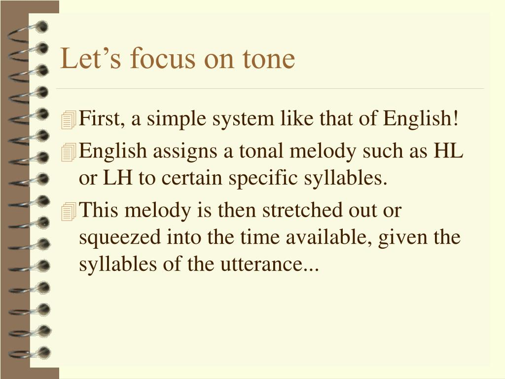 Let's focus on tone