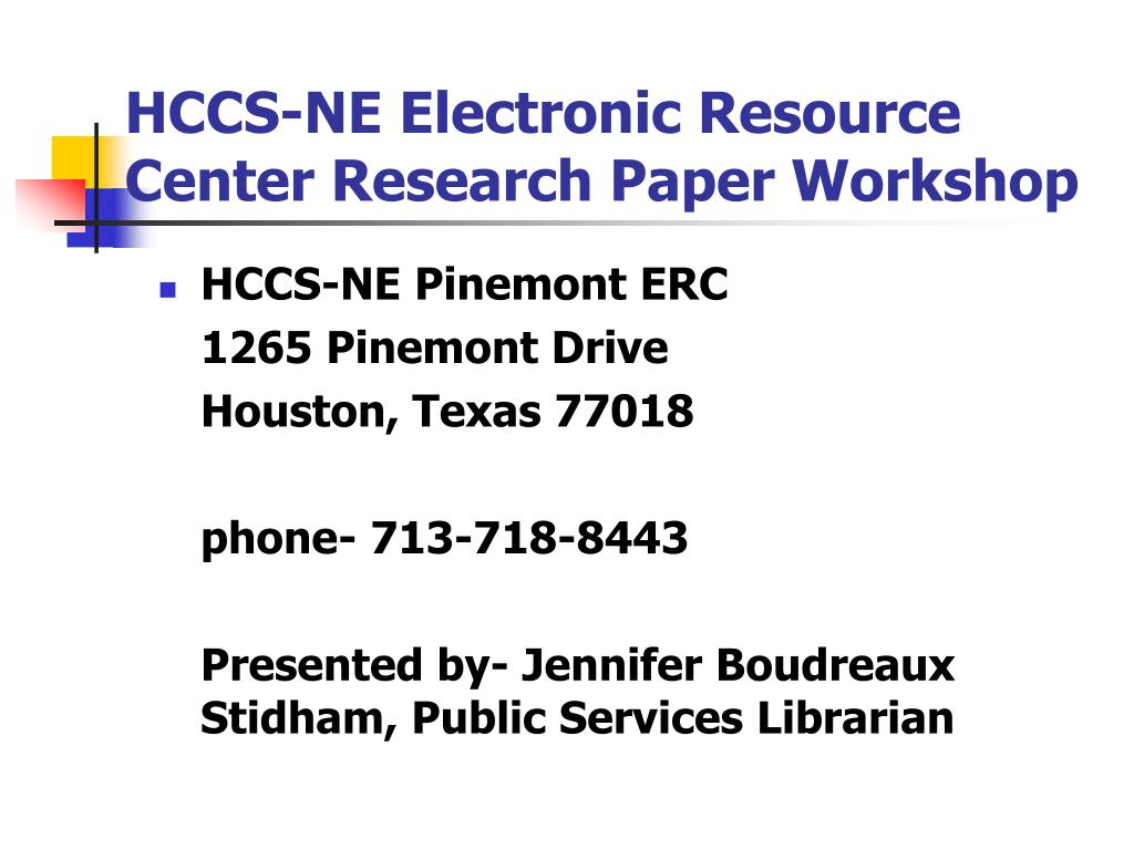 hccs ne electronic resource center research paper workshop l.
