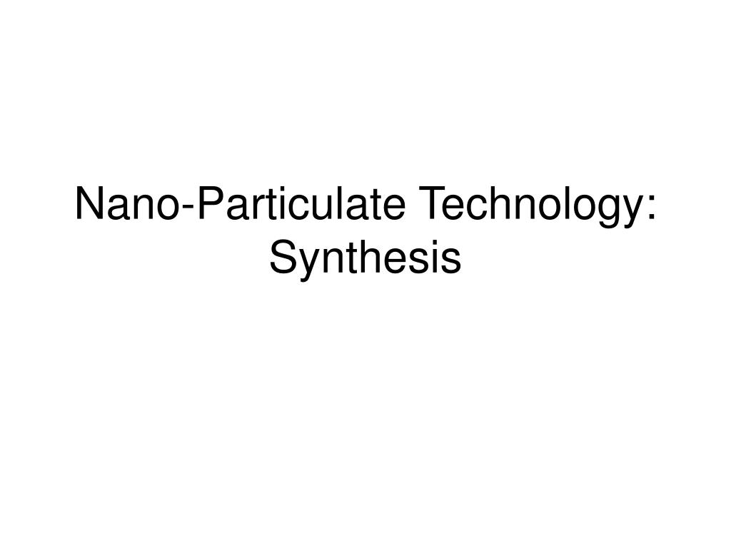 nano particulate technology synthesis l.