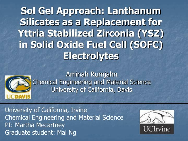 Sol Gel Approach: Lanthanum Silicates as a Replacement for Yttria Stabilized Zirconia (YSZ) in Solid...