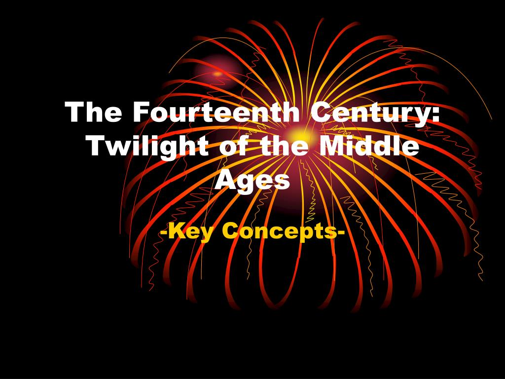 the fourteenth century twilight of the middle ages l.