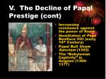 v the decline of papal prestige cont