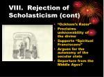 viii rejection of scholasticism cont
