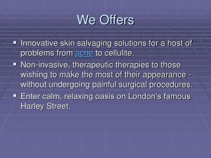 We offers
