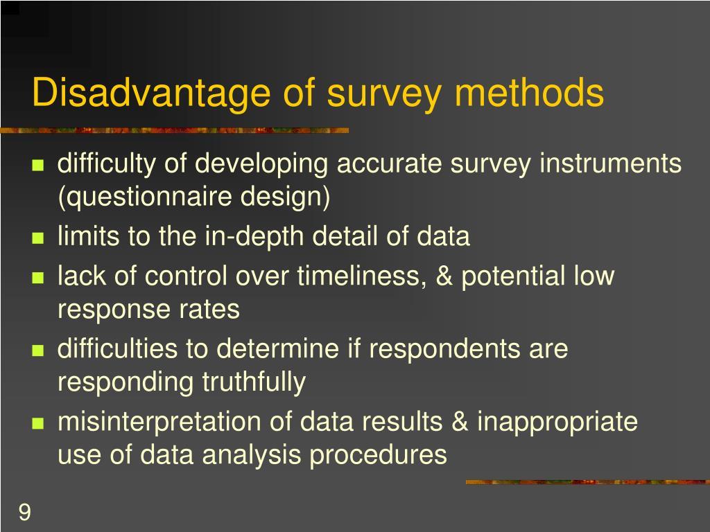 Disadvantage of survey methods
