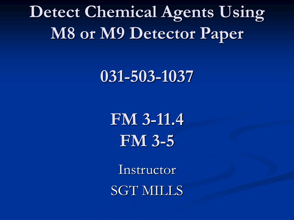 detect chemical agents using m8 or m9 detector paper 031 503 1037 fm 3 11 4 fm 3 5 l.