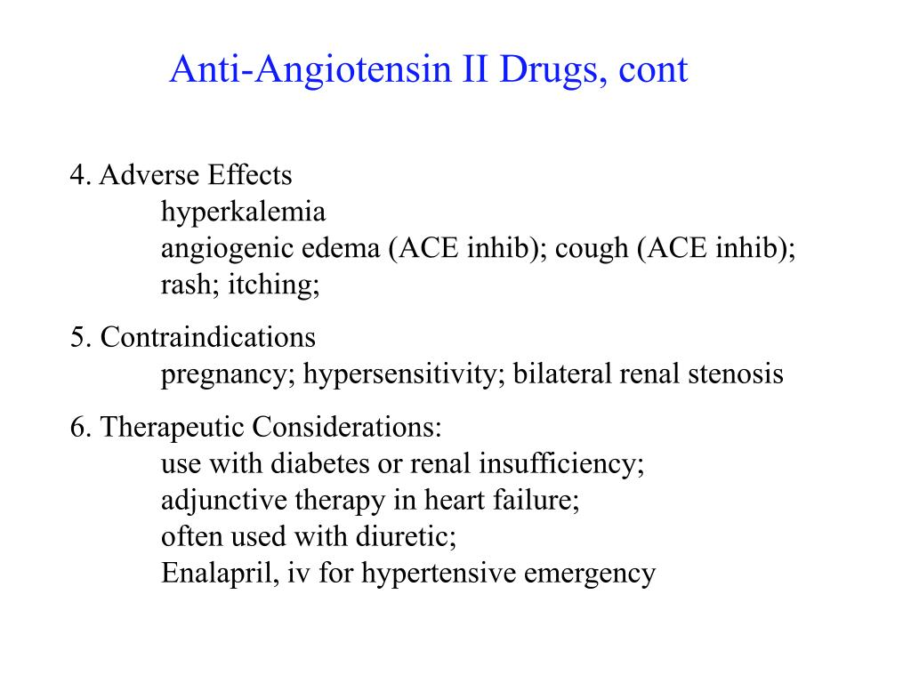 Anti-Angiotensin II Drugs, cont