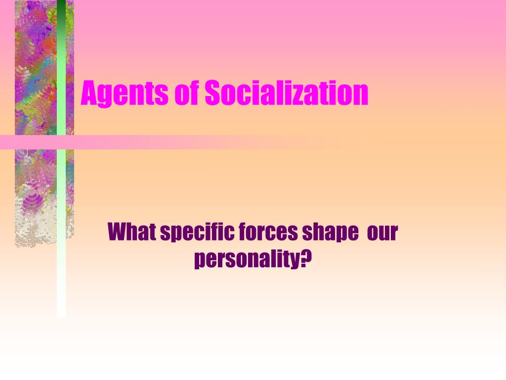 agents of socialization l.