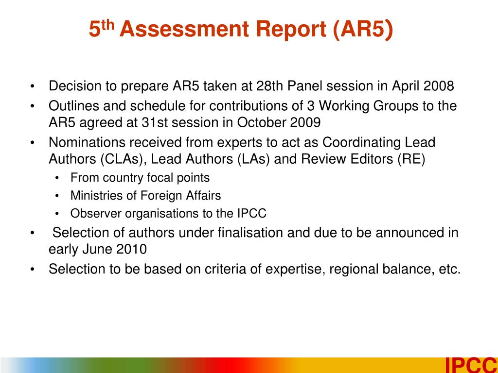 Decision to prepare AR5 taken at 28th Panel session in April 2008