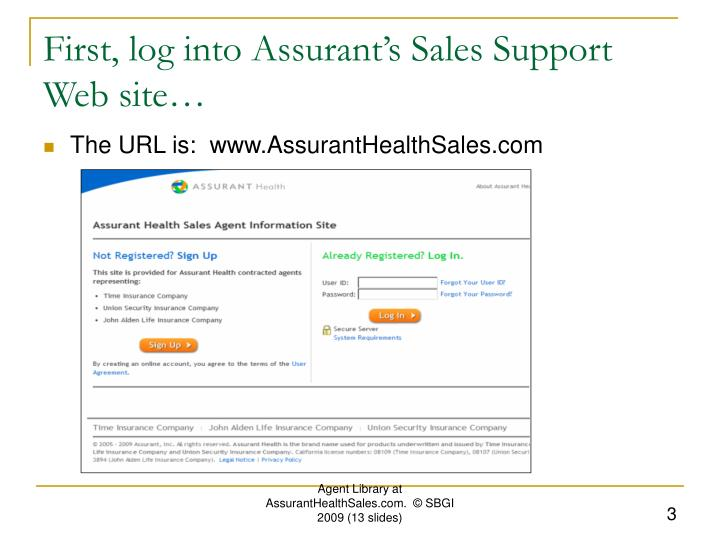 First log into assurant s sales support web site