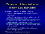evaluation of submissions to support labeling claims