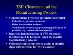 tse clearance and the manufacturing process