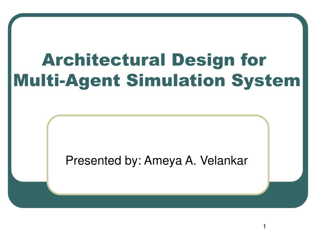 architectural design for multi agent simulation system l.