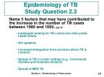 epidemiology of tb study question 2 3