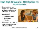 high risk groups for tb infection 1 close contacts