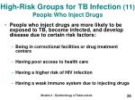high risk groups for tb infection 11 people who inject drugs