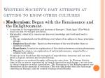 western society s past attempts at getting to know other cultures