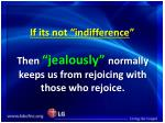 if its not indifference