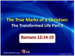 the true marks of a christian the transformed life part ii