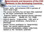 determinants and dynamics of the cvd epidemic in the developing countries