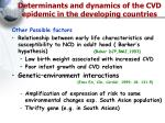 determinants and dynamics of the cvd epidemic in the developing countries1