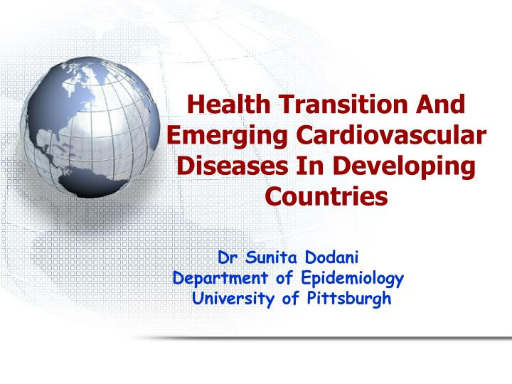 health transition and emerging cardiovascular diseases in developing countries n.