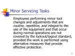 minor servicing tasks
