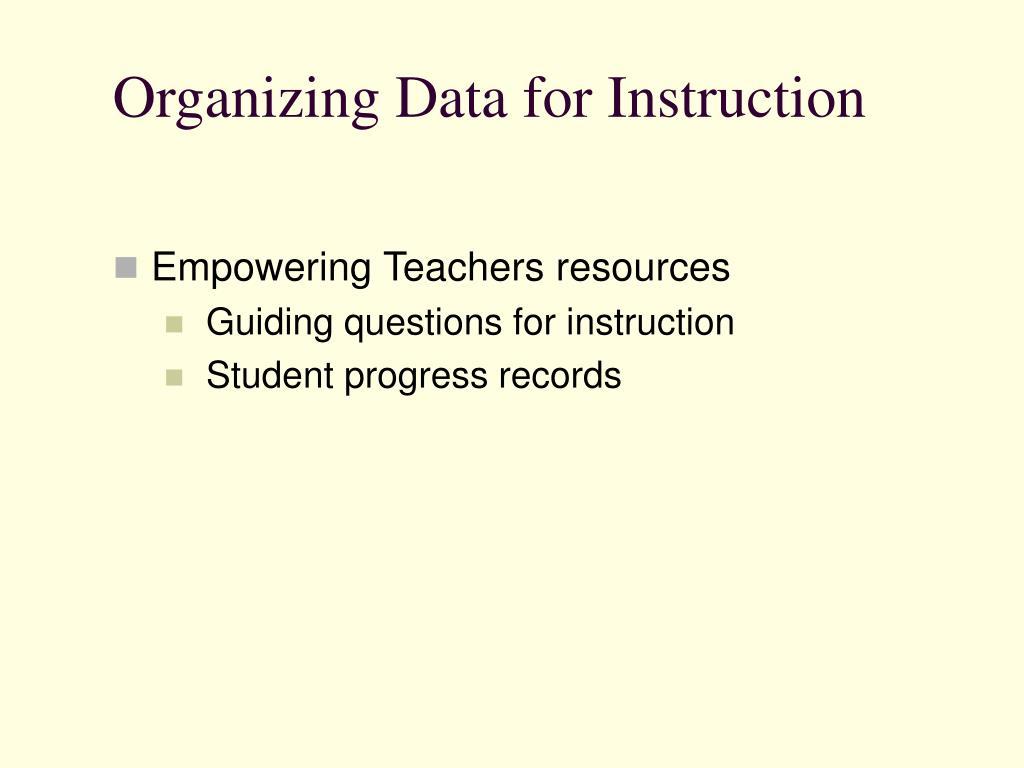 Organizing Data for Instruction