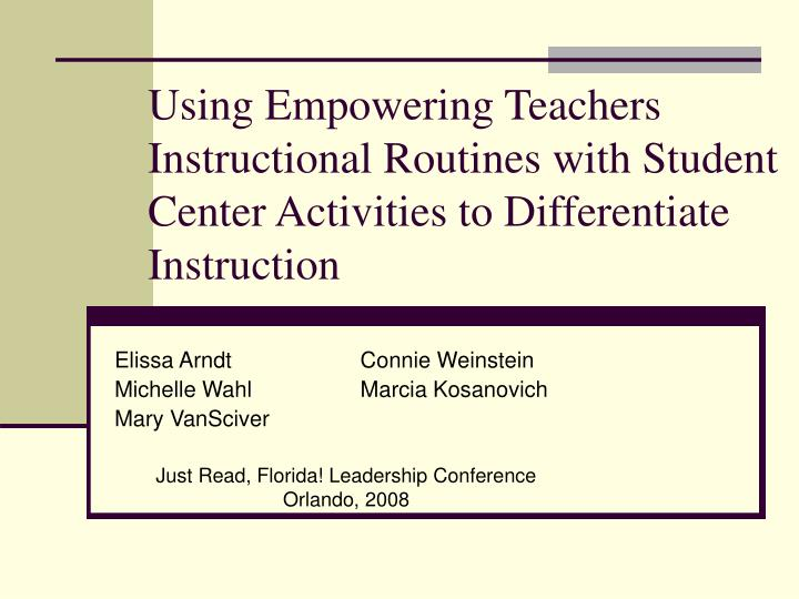 Using Empowering Teachers Instructional Routines with Student Center Activities to Differentiate Ins...