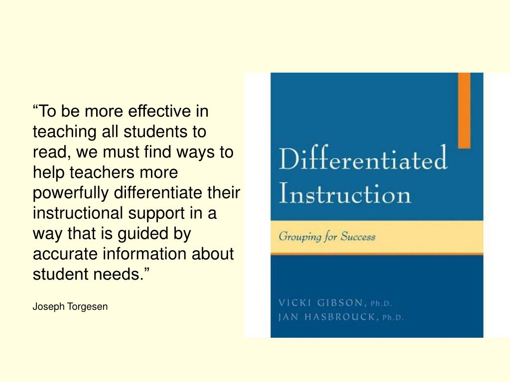 """""""To be more effective in teaching all students to read, we must find ways to help teachers more powerfully differentiate their instructional support in a way that is guided by accurate information about student needs."""""""