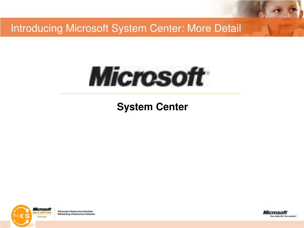 Introducing Microsoft System Center: More Detail