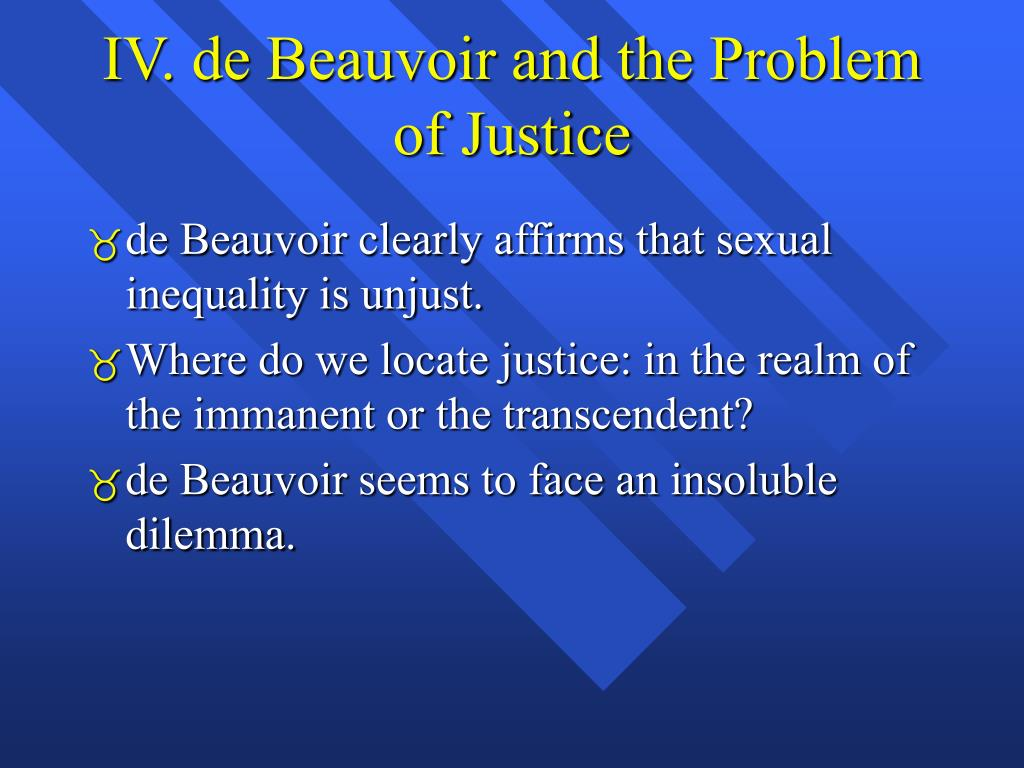 IV. de Beauvoir and the Problem of Justice