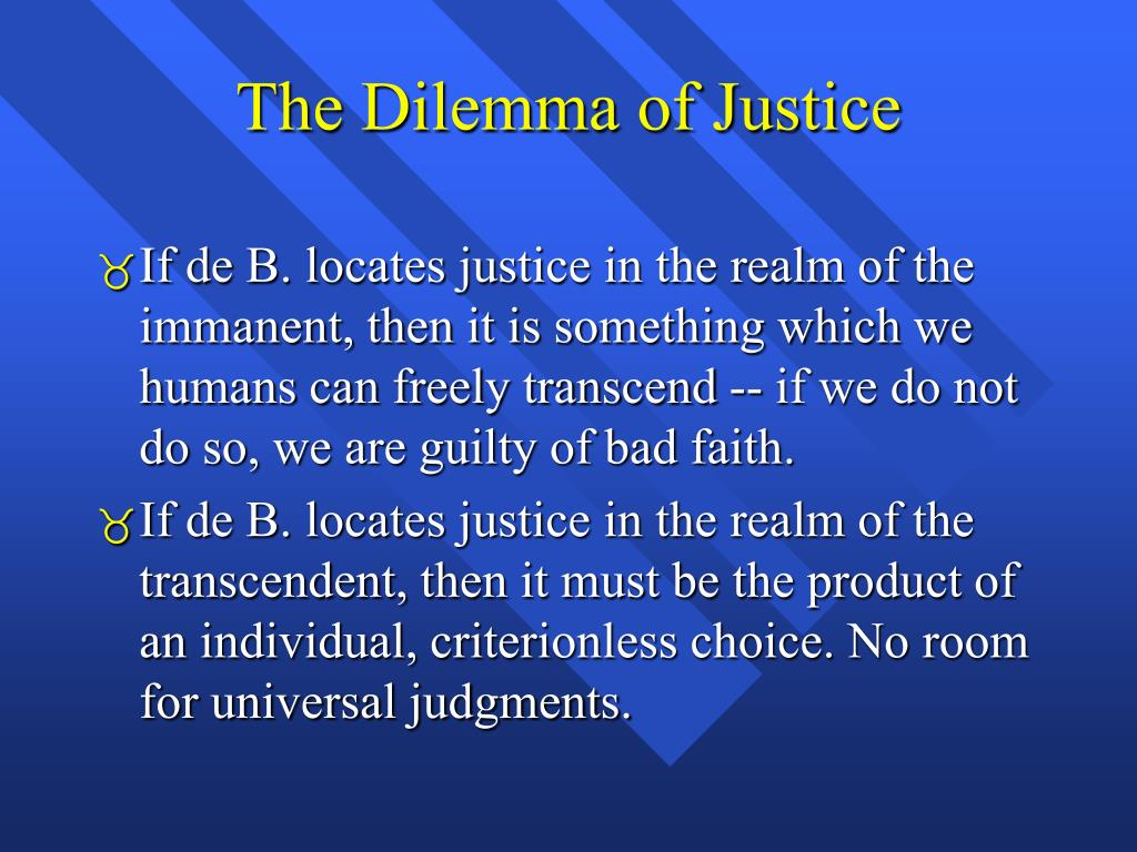 The Dilemma of Justice